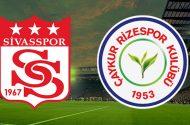 Sivasspor Çaykur Rizespor Maçı Ne Zaman?